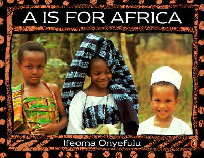 A Is for Africa By Onyefulu, Ifeoma