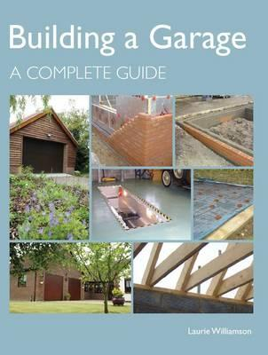 Building a Garage By Williamson, Laurie